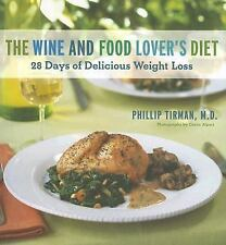 The Wine and Food Lover's Diet: 28 Days of Delicious Weight Loss-ExLibrary