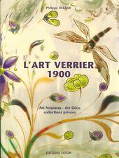 Art verrier 1900 Art nouveau Art déco collections privées par P Olland Ed Faton