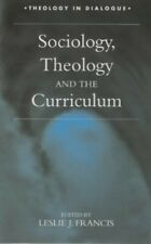 Sociology, Theology, and the Curriculum (Theology in dialogue) Paperback Book