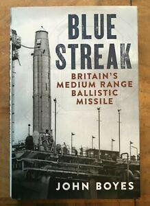 Blue Streak: Britain's Medium Range Ballistic Missile by John Boyes (Hardcover,