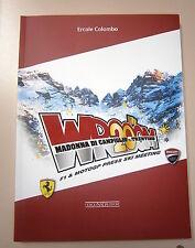 Colombo WROOOM 20TH Madonna di Campiglio Trentino Ferrari-Ducati Nada 2010 Libro