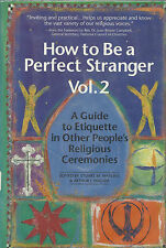 How To Be A Perfect Stranger:A Guide to Etiquette in Religious Ceremonies, Vol.2