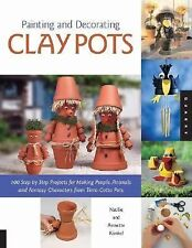 Painting and Decorating Clay Pots: 117 Step-by-Step Projects for Making People,
