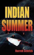 Indian Summer by Darrell Schrick (2005, Paperback)