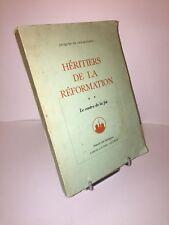 Héritiers de la Réformation. Tome 2. Le centre de la foi par J. de Senarclens