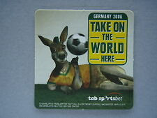 GERMANY 2006 TAKE ON THE WORLD HERE - TAB SPORTSBET - COASTER