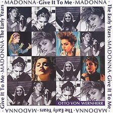 The Early Years: Give It to Me by Madonna Ciccone/Madonna (CD, Oct-2001) NEW