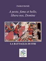 La battaglia di Itri  - Paolo Manzi,  2018,  Ali Ribelli Edizioni
