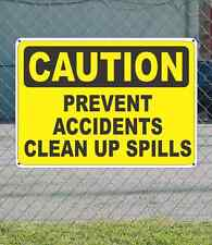 """CAUTION Prevent Accidents Clean Up Spills - OSHA Safety SIGN 10"""" x 14"""""""