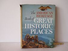 AMERICAN HERITAGE BOOK OF GREAT HISTORIC PLACES - EXCELLENT - FREE SHIPPING