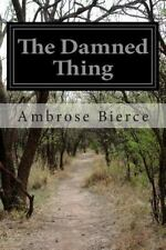 The Damned Thing by Ambrose Bierce (2014, Paperback)