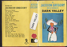 JACKSON GREGORY - DARK VALLEY   hardcover 1939