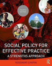 Social Policy for Effective Practice: A Strengths Approach by Chapin, Rosemary