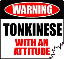 """Warning Tonkinese With An Attitude 5"""" Die-Cut Tattered Edge Unique Cat Sticker"""