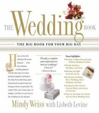 The Wedding Book : The Big Book for Your Big Day by Lisbeth Levine and Mindy...