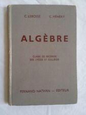 Algèbre. Classe De Seconde Des Lycées Et Collèges - Lebosse C.