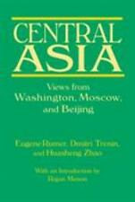 Central Asia: Views from Washington, Moscow, and Beijing: By Eugene Rumer, Dm...