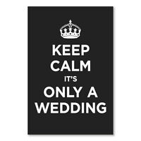 "Keep Calm & Carry on Wedding Humour Poster CANVAS ART PRINT 8"" X 12"""