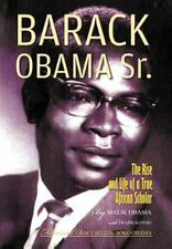 Barack Obama Sr.: The Rise and Life of a True African Scholar (Hardback or Cased