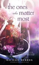 THE ONES WHO MATTER MOST by Rachael Herron (April 2016) ~ Tradesize Paperback