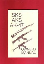 SKS AKS AK47 Owner's Manual Covers Operation & Maintenance Book