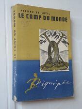LE CAMP DU MONDE PIERRE DE LATIL L'EQUIPEE EDITION DE L'ARC PARIS SCOUTISME 1947
