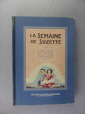 LA SEMAINE DE SUZETTE 1951 ALBUM N°1 CONTE HISTOIRE ILLUSTREE MODE DE LA POUPEE