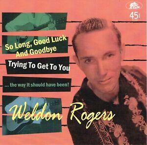 WELDON ROGERS - SO LONG, GOOD LUCK & GOODBYE + 2 (1950s Rockabilly Roy Orbison)