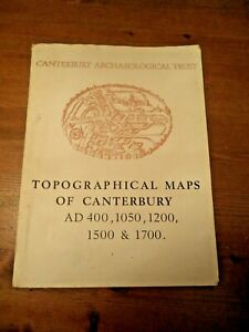 MAPS CANTERBURY KENT - ARCHAEOLOGICAL TOPOGRAPHICAL AD 400 1050 1200 1500 & 1700