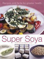 Super Soya Recipes Facts for Greater Health  Tanya Carr Joanna Farrow new instoc