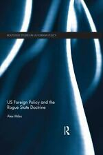 Us Foreign Policy and the Rogue State Doctrine (Paperback or Softback)