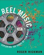 Reel Music : Exploring 100 Years of Film Music by Roger Hickman (2017,...