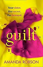 Robson Amanda Guilt The Sunday Times Best Psychological Thriller That