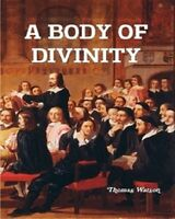 A Body of Divinity by Thomas Watson(2009 Paperback)