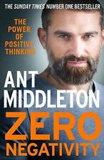Zero Negativity: The Power of Positive Thinking by Ant Middleton (Hardcover, 2020)