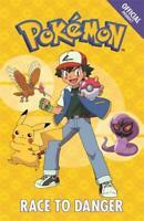 Race to Danger: Book 5 (The Official Pokémon Fiction), Pokémon, New,
