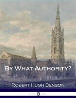 By What Authority?, Paperback by Benson, Robert Hugh, Brand New, Free shippin...