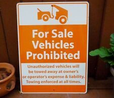 "VINTAGE ""FOR SALE VEHICLES PROHIBITED"" METAL SIGN.. TOWED AWAY TOWING SIGN"