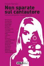 BOOK - NON SPARATE SUL CANTAUTORE Claudio Bernieri