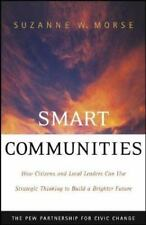 Smart Communities : How Citizens and Local Leaders Can Use Strategic Thinking to