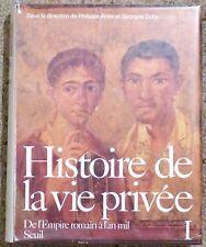 Histoire de la vie privee, tome 1 De l'Empire romain a l'an mil Seuil 0 Relie