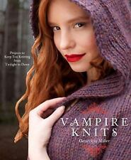 Vampire Knits : Projects to Keep You Knitting from Twilight to Dawn by Genevi...