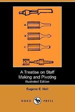 A Treatise on Staff Making and Pivoting (Illustrated Edition) (Dodo Press) (Pape