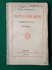 Luigi PIRANDELLO - TUTTO PER BENE , Ed. Bemporad (1925) Libro teatro commedia