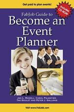 FabJob Guide to Become an Event Planner: Discover How to Get Hired to Plan