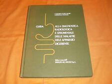 Guida alla diagnostica radiologica e strumentale delle malattie dell'apparato di
