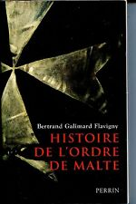 HISTOIRE DE L'ORDRE DE MALTE - Bertrand Galimard Flavigny 2008