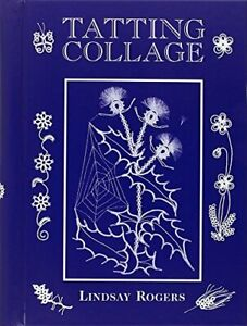 Tatting Collage by Lindsay Rogers Book The Fast Free Shipping