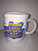 SHOEBOX HMK. CDS. Cup I MUST BE OLD EVEN MY MUG HAS WRINKLES GAG GIFT