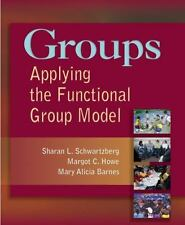 Groups : Applying the Functional Group Model by Margot C. Howe, Mary Alicia Bar…